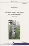 """Michel Gautier - Un canton agricole de la Sarthe face au """"monde plein"""" - 1670-1870."""