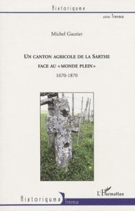 Un canton agricole de la Sarthe face au monde plein - 1670-1870.pdf