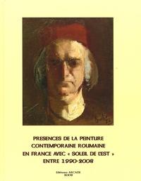"""Michel Gavaza - Présences de la peinture contemporaine roumaine en France avec """"Soleil de l'Est"""" entre 1990-2008 - Edition français-anglais-roumain."""