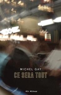 Michel Gay - Ce sera tout.
