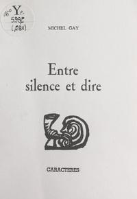 Michel Gay et Bruno Durocher - Entre silence et dire.
