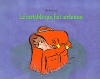 Michel Gay - Le Cartable qui fait atchoum.