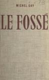 Michel Gay et Joseph Goislard de Monsabert - Le fossé.