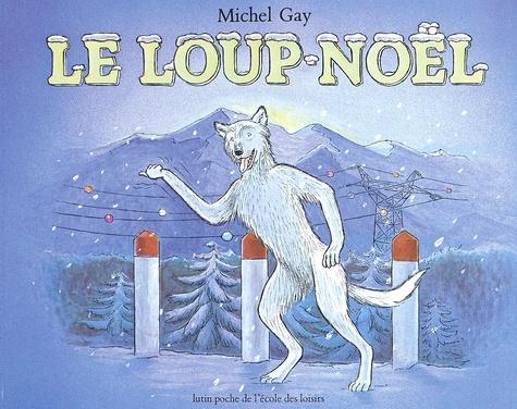 Michel Gay - Le loup-Noël.