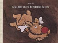 Michel Gay - Noël dans un sac de pommes de terre.