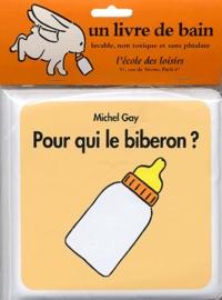 Michel Gay - Pour qui le biberon ?.
