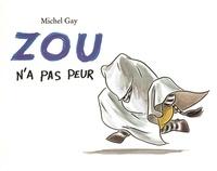 Michel Gay - Zou n'a pas peur.