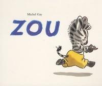 Michel Gay - Zou  : Zou.