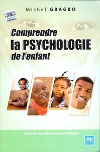 Michel Gbagbo - Comprendre la psychologie de l'enfant.