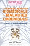 Michel Geffard et Patrick Theillier - Une nouvelle approche biomédicale des maladies chroniques - L'endothérapie multivalente 2e édition.