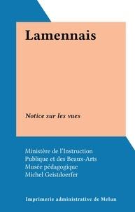 Michel Geistdoerfer et  Ministère de l'Instruction pub - Lamennais - Notice sur les vues.