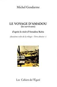 Michel Gendarme - Le voyage d'Amadou - Les survivants.