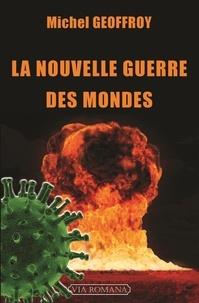 Michel Geoffroy - La nouvelle guerre des mondes - La quatrième guerre mondiale a commencé.