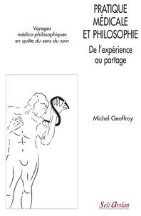 Michel Geoffroy - Pratique médicale et philosophie - De l'expérience au partage.