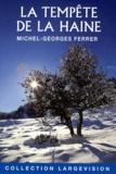 Michel-Georges Ferrer - La tempête de la haine.