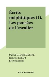 Michel-Georges Micberth et François Richard - Écrits méphitiques (1). Les pensées de l'escalier.