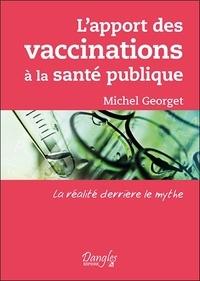 Michel Georget - L'apport des vaccinations à la santé publique - La réalité derrière le mythe.