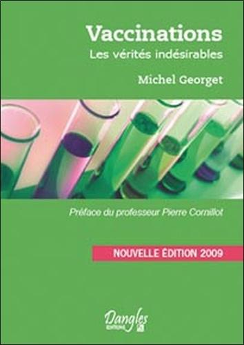 Michel Georget - Vaccinations - Les vérités indésirables.