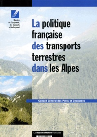 Michel Gérard et Christian Brossier - La politique française des transports terrestres dans les Alpes.