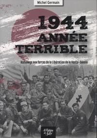 1944 année terrible- Hommage aux forces de la Libération de la Haute-Savoie - Michel Germain pdf epub