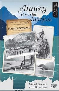 Michel Germain et Gilbert Jond - Annecy et son lac autrefois.