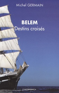 Michel Germain - Belem - Destins croisés.