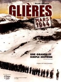 """Michel Germain - Chronique de la Haute-Savoie pendant la Deuxième Guerre mondiale - Tome 5, Glières, mars 1944 """" Vivre libre ou mourir """"."""