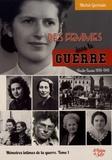Michel Germain - Des femmes dans la guerre - Tome 1, Mémoires intimes de la guerre.