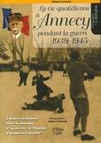 Michel Germain - La vie quotidienne à Annecy pendant la Guerre 1939-1945.