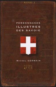 Michel Germain - Personnages illustres des Savoie.