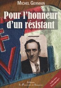 Michel Germain - Pour l'honneur d'un Résistant.
