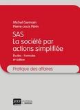 Michel Germain et Pierre-Louis Périn - SAS, la société par actions simplifiée - Etudes, formules.