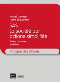 SAS, la société par actions simplifiée- Etudes, formules - Michel Germain pdf epub