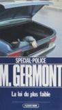 Michel Germont - La Loi du plus faible.
