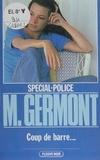 Michel Germont - Spécial-police : Coups de barre....