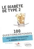 Michel Gerson et Laura Phirmis - 100 questions/réponses pour mieux comprendre le diabète de type 2.
