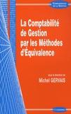Michel Gervais - La comptabilité de gestion par les méthodes d'équivalence.
