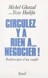Michel Ghazal et Yves Halifa - Circulez, y'a rien à négocier ! - Radioscopie d'un conflit.
