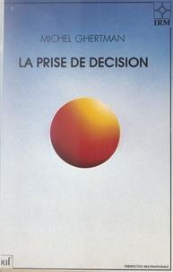 Michel Ghertman et  Institut de recherches et d'in - La prise de décision.