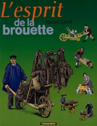 Michel Giard - L'esprit de la brouette.
