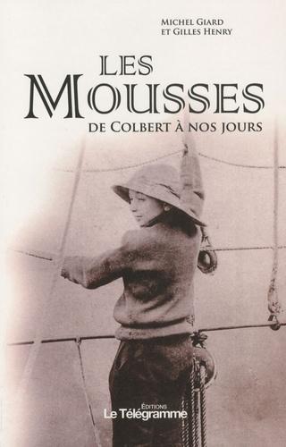 Michel Giard et Gilles Henry - Les mousses - De Colbert à nos jours.