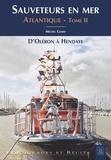 Michel Giard - Sauveteurs en mer - Atlantique Tome 2, D'Oléron à Hendaye.