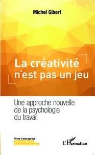 La créativité nest pas un jeu - Une approche nouvelle de la psychologie du travail.pdf