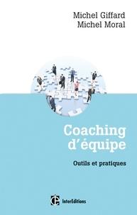 Michel Giffard et Michel Moral - Coaching d'équipe - Outils et pratiques.