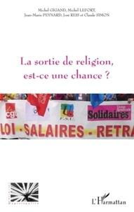 Michel Gigand et Michel Lefort - La sortie de religion, est-ce une chance ?.