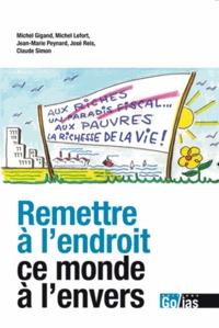Michel Gigand et Michel Lefort - Remettre à l'endroit ce monde à l'envers - L'espérance d'un monde nouveau.
