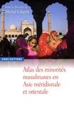 Michel Gilquin - Atlas des minorités musulmanes en Asie méridionale et orientale.