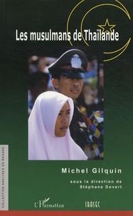 Michel Gilquin - Les musulmans de Thaïlande.