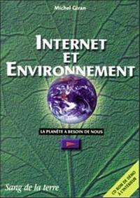 INTERNET ET ENVIRONNEMENT. La planète a besoin de nous ! Avec CD-Rom - Michel Giran | Showmesound.org