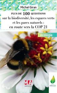 Michel Giran - Plus de 100 questions, autant de sites web et d'idées sur la biodiversité, les espaces et parcs naturels (Ecosystèmes, Espèces, Faune, Flore, Forêts, Met et Océans, Parcs et zones sensibles)... - Développement durale : Biodiversité, Espaces verts et Parcs naturels.